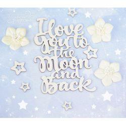Чипборд. I love you to the Moon and back
