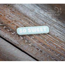 "Мини-табличка ""so sweet"""